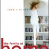 The Family at Home: Love. Life. Style.